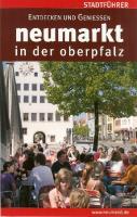 Neumarkt in der Oberpfalz /Stadtführer: Entdecken und geniessen