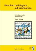 München und Bayern auf Briefmarken: Kleine Kunstwerke von 1849 bis 2010