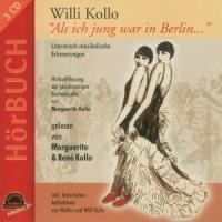 "WILLI KOLLO ""Als ich jung war in Berlin..."""