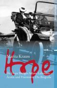 Hope: Dr. Hope Bridges Adams Lehmann - Ärztin und Visionärin. Die Biografie