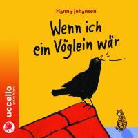 Wenn ich ein Vöglein wär: Hörbuch mit Musik