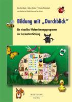 """Bildung mit """"Durchblick"""": Ein visuelles Wahrnehmungsprogramm zur Lernunterstützung"""
