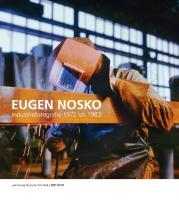 Eugen Nosko: Industriefotografie 1972 bis 1983 (Sammlung Deutsche Fotothek)