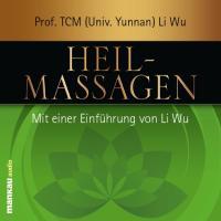 Heilmassagen: Mit einer Einführung von Li Wu