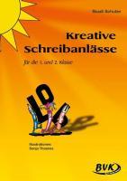 Kreative Schreibanlässe für die 1. und 2. Klasse