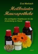 Heilkräuter Hausapotheke: Die wichtigsten Heilpflanzen für die Anwendung zu Hause
