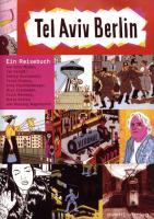 Tel Aviv Berlin: Ein Reisebuch