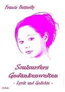 Soulsurfers Gedankenwelten - Lyrik und Gedichte zu Betrachtungen des Alltags in all seinen Facetten