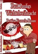 Paul Pauligs Wichtelweihnacht