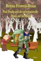 Paul Paulig und der geheimnisvolle Mann auf der Bank: Ein Kinderbuch vom Helfen