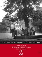 """Die """"Fressteufel"""" zu Glauche: Hospital St.Cyriaci et Antonii Halle seit 1341 (Mitteldeutsche kulturhistorische Hefte)"""