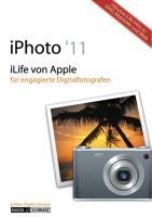 iPhoto 11: iLife 11 von Apple für engagierte Digitalfotografen, mit Informationen zu iDVD, MobileMe und iWeb
