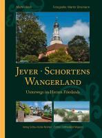 Jever, Schortens und das Wangerland: Unterwegs im Herzen Frieslands