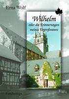 Wilhelm: oder die Erinnerungen meines Urgroßvaters