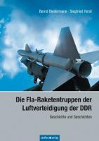 Die Fla-Raketentruppen der Luftverteidigung der DDR: Geschichte und Geschichten