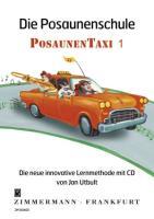 Die Posaunenschule: Posaunentaxi. Band 1. Posaune. Ausgabe mit CD.