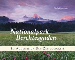 Nationalpark Berchtesgaden: Im Augenblick der Zeitlosigkeit
