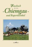 Hausbuch für den Chiemgau und Rupertiwinkel