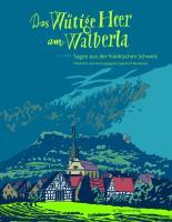 Das Wütige Heer am Walberla: Sagen aus der Fränkischen Schweiz