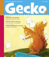 Gecko 18: Lesespaß für Klein und Groß / Helga, die Ameise / Leon spricht Dünisch / Zinnober geht verreisen