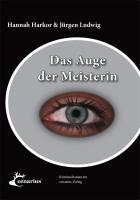 Das Auge der Meisterin - Hannah Harkor; Jürgen Ludwig