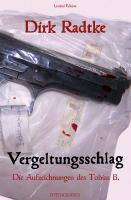 Vergeltungsschlag: Die Aufzeichnungen des Tobias B. (Edition Totengräber)
