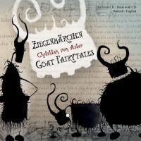 Ziegenmärchen - Goat Fairytales: Vier Geschichten zwischen Huf und Horn - Four stories between hoof and horn (Edition Drachenfliege)