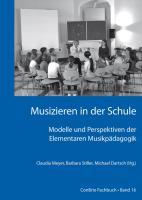Musizieren in der Schule – Modelle und Perspektiven der Elementaren Musikpädagogik