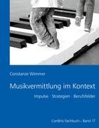 Musikvermittlung im Kontext: Impulse - Strategien - Berufsfelder