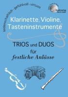 """""""Klarinette, Violine, Tasteninstrumente: TRIOS und DUOS für festliche Anlässe""""; Hauptband und 2 Einlegebände: MVK 171707 : http://www.musikverlag-keller.de : Musikverlag Martin Keller"""
