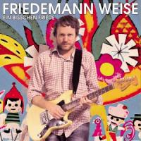 Ein Bisschen Friede - Weise, Friedemann
