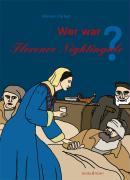 Wer war Florence Nightingale? (Wer war ... ?: Biografie)