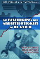 Die Beseitigung der Arbeitslosigkeit im Dritten Reich: Unter besonderer Berücksichtigung der Aufrüstung
