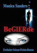 Begierde - Erotischer Science - Fiction - Roman