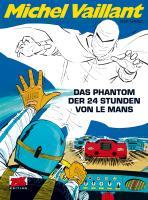 Michel Vaillant 17: Das Phantom der 24 Stunden von Le Mans (ZACK-Edition)