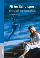 Fit im Schulsport: Basiswissen und Trainingstipps