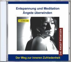 Entspannung und Meditation - Ängste überwinden, 1 Audio-CD