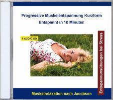 Progressive Muskelentspannung Kurzform - Entspannt in 10 Minuten, 1 Audio-CD