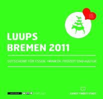LUUPS - BREMEN 2011: Gutscheine für Essen, Trinken, Freizeit und Kultur