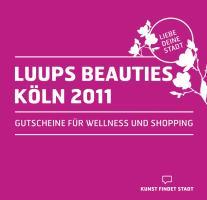 LUUPS BEAUTIES KÖLN 2011: Gutscheine für Wellness, Körper, Geist und Seele