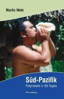 Süd-Pazifik: Polynesien in 90 Tagen - Fiji, Neuseeland, Cook- und Gesellschaftsinseln