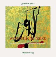 westöstliche haiku: mit Illustrationen von Mitsuyo Matsumoto