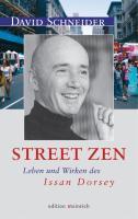 Street Zen: Leben und Wirken des Issan Dorsey