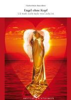 Engel ohne Kopf: Ich weiß nicht mehr was Liebe ist