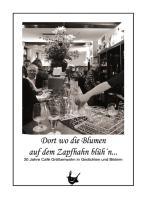 Dort wo die Blumen auf dem Zapfhahn blüh´n...: 30 Jahre Café Größenwahn in Gedichten und Bildern