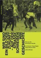 """""""Wir sind ein Bild der Zukunft - auf der Straße schreiben wir Geschichte"""": Texte zur griechischen Revolte 2008 (EDITION PROVO)"""