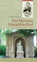 Der Mainzer Hauptfriedhof. Menschen und ihre letzten Ruhestätten