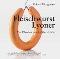 Fleischwurst - Lyoner: Der Klassiker aus der Wurstküche