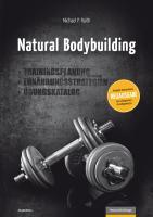 Natural Bodybuilding: Trainingsplanung, Ernährungsstrategien, Übungskatalog