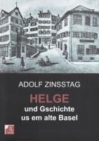 Helge und Gschichte us em alte Basel